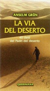 Copertina di 'La via del deserto. 40 detti dei Padri del deserto'