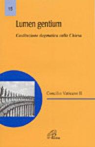 Copertina di 'Lumen gentium. Costituzione dogmatica del Concilio Vaticano II sulla Chiesa'