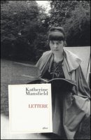 Lettere - Mansfield Katherine