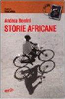 Storie africane. Viaggio in Tanzania - Berrini Andrea