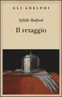 Il retaggio - Bedford Sybille