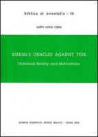 Ezekiel's Oracles against Tyre. Historical Reality and Motivations - Corral Martin A.