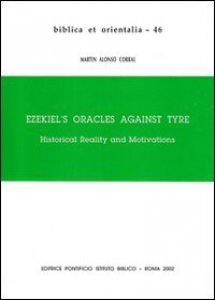 Copertina di 'Ezekiel's Oracles against Tyre. Historical Reality and Motivations'