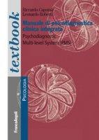 Manuale di psicodiagnostica clinica integrata. Psychodiagnostic Multi-Level System (PMS) - Caporale Riccardo, Roberti Leonardo