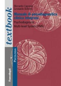 Copertina di 'Manuale di psicodiagnostica clinica integrata. Psychodiagnostic Multi-Level System (PMS)'