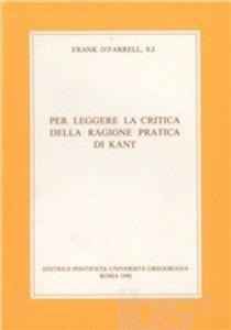 Copertina di 'Per leggere la Critica della ragione pratica di Kant'
