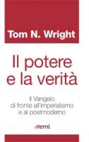 Il potere e la verità - Tom Wright