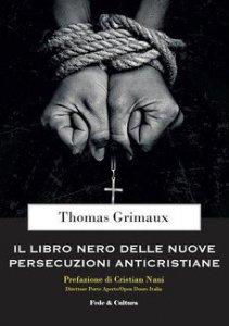 Copertina di 'Il libro nero delle nuove persecuzioni anti-cristiane'