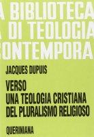 Verso una teologia cristiana del pluralismo religioso (BTC 095) - Dupuis Jacques