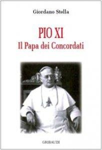 Copertina di 'Pio XI. Il papa dei concordati'
