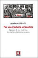 Per una medicina umanistica - Israel Giorgio