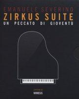 Zirkus suite. Un peccato di gioventù. Con CD-Audio - Severino Emanuele