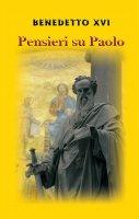 Pensieri su Paolo - Benedetto XVI (Joseph Ratzinger)
