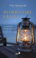 Ri-orientare la vita - Vito Spagnolo
