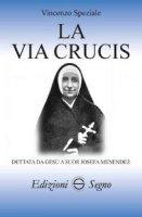 La Via Crucis dettata da Gesù a sr Josefa Menendez - Vincenzo Speziale