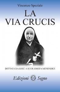 Copertina di 'La Via Crucis dettata da Gesù a sr Josefa Menendez'