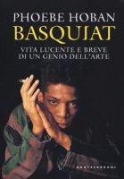 Basquiat. Vita lucente e breve di un genio dell'arte - Hoban Phoebe
