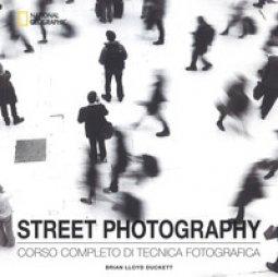 Copertina di 'Street photography. Corso completo di tecnica fotografica. Ediz. illustrata'
