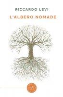 L' albero nomade - Levi Riccardo