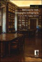 Biblioteche reali, biblioteche immaginarie. Tracce di libri, luoghi e letture