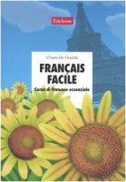 Français facile. Corso di francese essenziale. Con CD Audio - De Grandis Chiara
