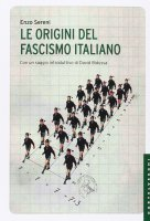 Le origini del fascismo italiano - Enzo Sereni