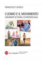 L' uomo e il movimento - Francesco Casolo