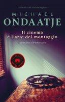Il cinema e l'arte del montaggio - Michael Ondaatje