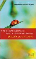 Preghiere semplici per la contemplazione - Faricy Robert, Pecoraio Luciana