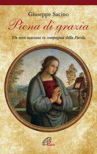 Copertina di 'Piena di grazia. Un mese mariano in compagnia della parola'