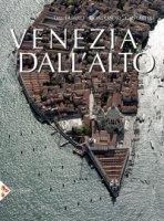 Venezia dall'alto. Ediz. illustrata - Dal Fabbro Armando, Montessori M. Giulia, Cantarelli Riccarda