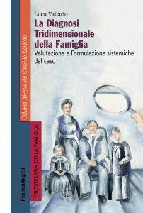 Copertina di 'La diagnosi tridimensionale della famiglia'