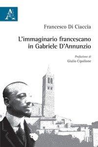 Copertina di 'L' immaginario francescano in Gabriele D'Annunzio'
