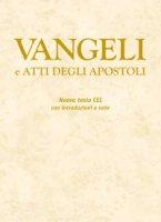 Vangeli e Atti degli Apostoli. Nuovo testo CEI con introduzioni e note