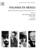 Italianos en México. Arquitectos, ingenieros, artistas entre los siglos XIX y XX