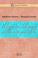 Il Buon uso del tempo nella vita spirituale - Adalberto Piovano, Manuela Scheiba