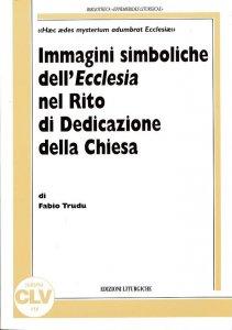 Copertina di 'Immagini simboliche dell'Ecclesia nel rito di dedicazione della Chiesa. «Haec aedes mysterium adumbrat Ecclesiae»'