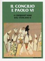 Il Concilio e Paolo VI - E. Rosanna