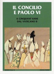Copertina di 'Il Concilio e Paolo VI'