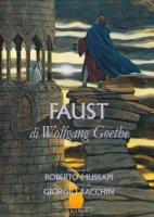 Faust di Wolfgang Goethe - Mussapi Roberto