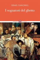 I sognatori del ghetto - Zangwill Israel