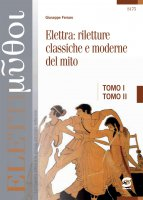 Euripide - Elettra + Elettra: riletture classiche e moderne del mito - Giuseppe Ferraro, Massimo Cazzulo