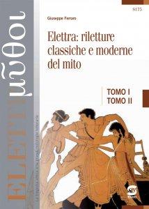 Copertina di 'Euripide - Elettra + Elettra: riletture classiche e moderne del mito'