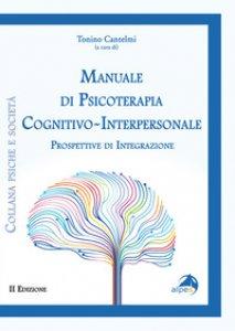 Copertina di 'Manuale di psicoterapia cognitivo-interpersonale. Prospettive di integrazione'