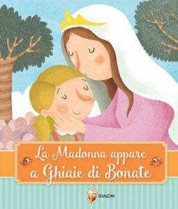 Copertina di 'La Madonna appare a Ghiaie di Bonate'