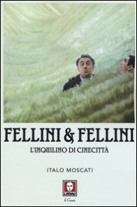 Copertina di 'Fellini & Fellini. L'inquilino di Cinecittà'