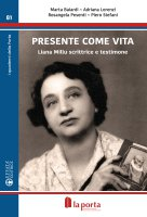 Presente come vita - Marta Baiardi, Adriana Lorenzi, Rosangela Pesenti e Piero Stefani