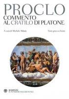 Commento al «Cratilo» di Platone. Testo greco a fronte - Proclo
