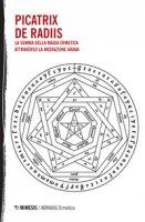 Picatrix-De Radiis. La summa della magia ermetica attraverso la mediazione araba - Al Magriti Maslama, Ya'qub Ibn Ishaq al-Kindi