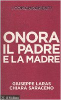 Onora il padre e la madre - Giuseppe Laras, Chiara Saraceno